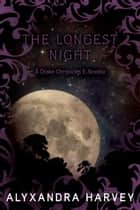 The Longest Night ebook by Alyxandra Harvey