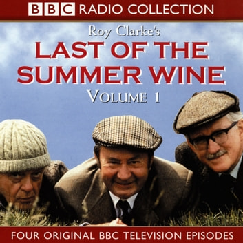 Last Of The Summer Wine Volume 1 audiobook by Roy Clarke