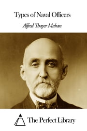 Types of Naval Officers ebook by Alfred Thayer Mahan