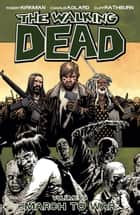 The Walking Dead, Vol. 19 ebook by Robert Kirkman, Charlie Adlard, Cliff Rathburn