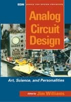 Analog Circuit Design - Art, Science and Personalities ebook by Jim Williams