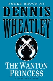The Wanton Princess ebook by Dennis Wheatley