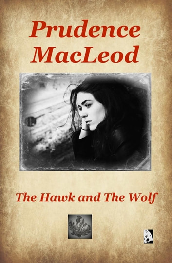 The Hawk And The Wolf Ebook By Prudence Macleod 9781547174256