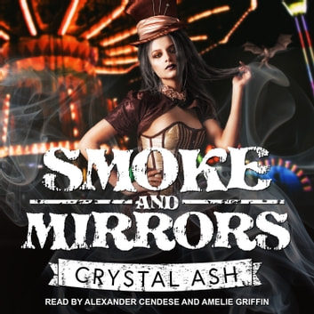 Smoke And Mirrors audiobook by Crystal Ash