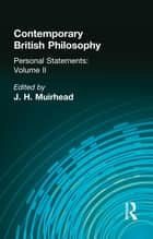 Contemporary British Philosophy - Personal Statements Second Series 電子書 by J. H. Muirhead