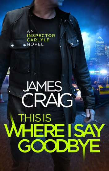 This is Where I Say Goodbye ebook by James Craig