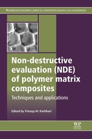 Non-Destructive Evaluation (NDE) of Polymer Matrix Composites ebook by
