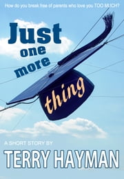Just One More Thing ebook by Terry Hayman