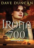 Irona 700 eBook by Dave Duncan