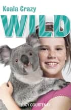 4: Koala Crazy ebook by Lucy Courtenay