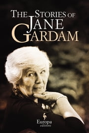 The Stories of Jane Gardam ebook by Jane Gardam