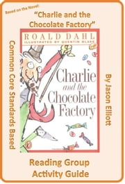 Charlie and the Chocolate Factory Reading Group Activity Guide ebook by Jason Elliott