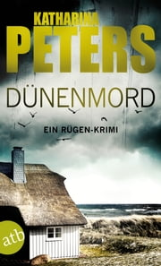 Dünenmord - Ein Rügen-Krimi ebook by Katharina Peters