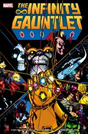 Infinity Gauntlet ebook by Jim Starlin,George Perez,Ron Lim