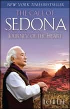 The Call of Sedona - Journey of the Heart ebook by Ilchi Lee