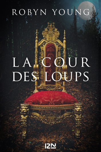 La Cour des Loups ebook by Robyn YOUNG