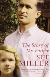 The Story of My Father ebook by Sue Miller