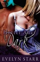 Hotter After Dark ebook by Evelyn Starr
