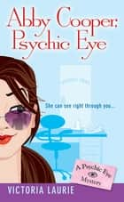 Abby Cooper: Psychic Eye ebook by Victoria Laurie