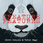 Creature Features - Twenty-Five Animals Explain Why They Look the Way They Do ebook by Steve Jenkins,Robin Page