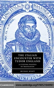 Italian Encounter Tudor England ebook by Wyatt, Michael