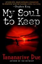 My Soul to Keep ebook by Tananarive Due