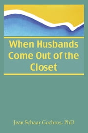 When Husbands Come Out of the Closet ebook by Jean Gochros