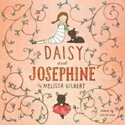 Daisy and Josephine - with audio recording ebook by Melissa Gilbert,Julia Kuo