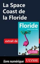 La Space Coast de la Floride ebook by Claude Morneau