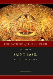 St. Basil : Ascetical Works Fathers of the Church Vol. 9 ebook by St. Basil The Great