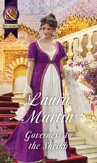 Governess To The Sheikh (Mills & Boon Historical) (The Governess Tales, Book 2) ebook by Laura Martin