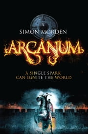 Arcanum ebook by Simon Morden