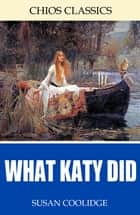 What Katy Did ebook by Susan Coolidge