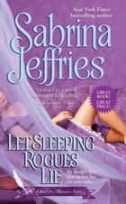 Let Sleeping Rogues Lie ebook by Sabrina Jeffries