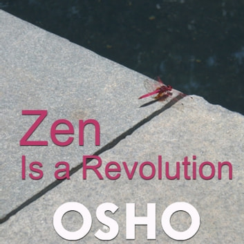 Zen Is a Revolution audiobook by OSHO
