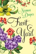 Front Yard ebook by Norman Draper