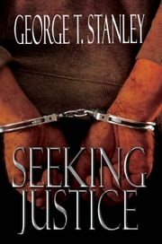 Seeking Justice ebook by George T. Stanley