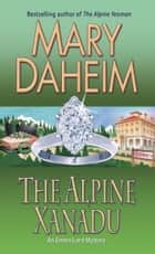 The Alpine Xanadu - An Emma Lord Mystery ebook by Mary Daheim