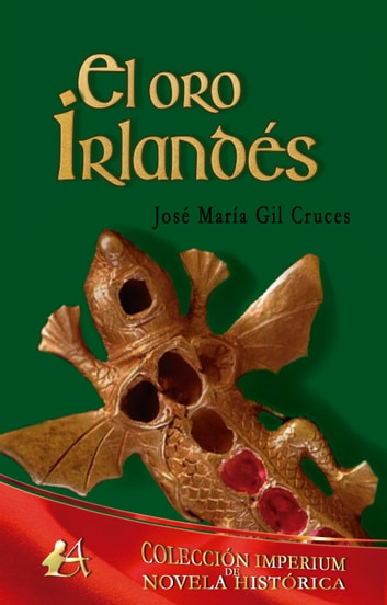 El oro irlandés ebook by Jose María Gil Cruces