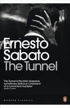 The Tunnel ebook by Ernesto Sabato