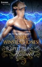 Raintree - Haunted ebook by Linda Winstead Jones