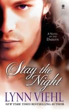 Stay the Night - A Novel of the Darkyn ebook by Lynn Viehl