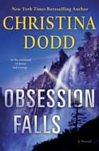 Obsession Falls - A Novel ebook by Christina Dodd