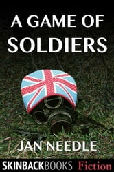 A Game of Soldiers ebook by Jan Needle