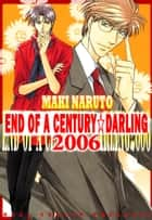 END OF A CENTURY☆DARLING 2006 (Yaoi Manga) - Volume 1 ebook by Maki Naruto