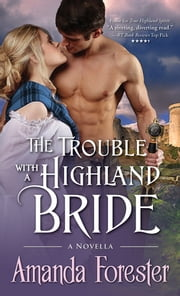 The Trouble with a Highland Bride - A Novella ebook by Amanda Forester