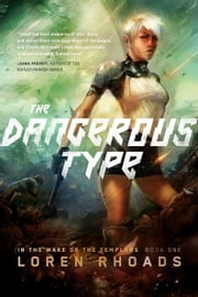The Dangerous Type - In the Wake of the Templars Book One ebook by Loren Rhoads