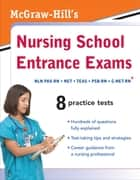 McGraw-Hill's Nursing School Entrance Exams ebook by Tamra Orr,Judy Unrein,Thomas Evangelist