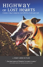 Highway of Lost Hearts - A Woman, A Dog, A Campervan. And 4,500 of Wide Open Road ebook by Mary Anne  Butler