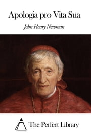 Apologia pro Vita Sua ebook by John Henry Newman